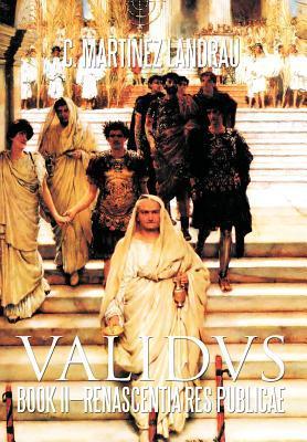 Validvs: Book II-Renascentia Res Publicae C. Martinez Landrau