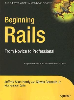 Beginning Rails  by  Jeffrey Allan Hardy