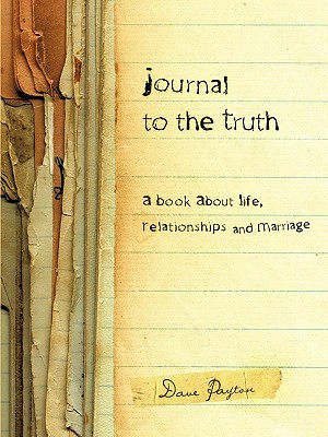Journal to the Truth Dave Payton