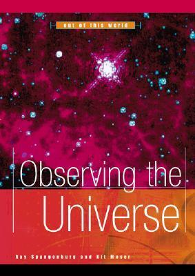 Observing the Universe Ray Spangenburg