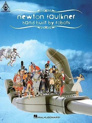 Newton Faulkner: Hand Built  by  Robots by Newton Faulkner