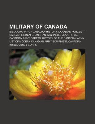 Military of Canada: Bibliography of Canadian History, Canadian Forces Casualties in Afghanistan, Micha Lle Jean, Royal Canadian Army Cadet  by  Source Wikipedia