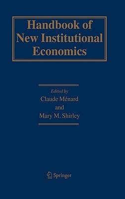 Handbook of New Institutional Economics  by  Mary M. Shirley