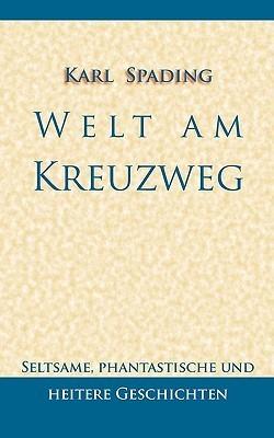 Welt Am Kreuzweg Karl Spading