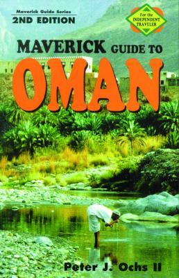 Maverick Guide to Oman Peter J. Ochs II