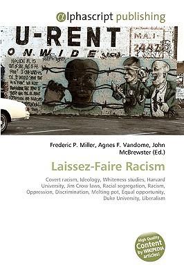 Laissez-Faire Racism Frederic P.  Miller