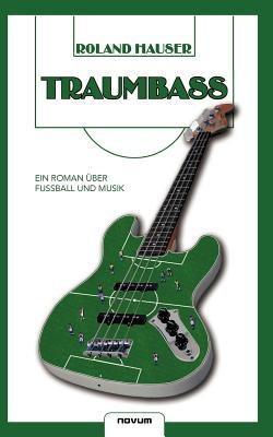 Traumbass  by  Roland Hauser