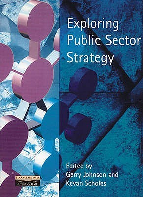 Exploring Public Sector Strategy  by  Gerry Johnson
