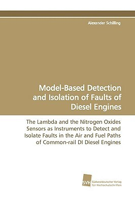 Model-Based Detection and Isolation of Faults of Diesel Engines Alexander Schilling