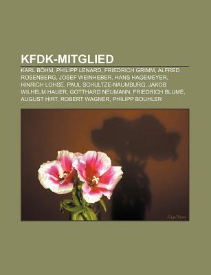 Kfdk-Mitglied: Karl B Hm, Philipp Lenard, Friedrich Grimm, Alfred Rosenberg, Josef Weinheber, Hans Hagemeyer, Hinrich Lohse Source Wikipedia