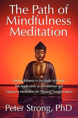 The Path of Mindfulness Meditation  by  Peter Strong