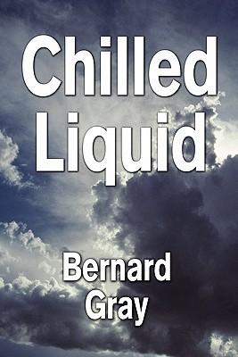 Chilled Liquid  by  Bernard Gray