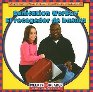 Sanitation Worker/El Recogedor de Basura JoAnn Early Macken