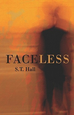 Faceless  by  S.T. Hall