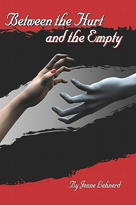 Between the Hurt and the Empty  by  Jenne Lehnerd