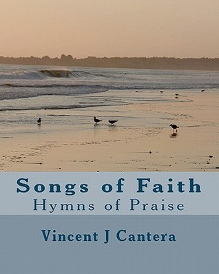 Songs of Faith: Hymns of Praise MR Vincent J. Cantera