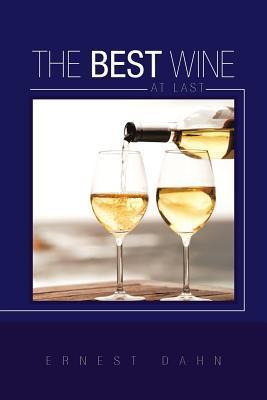 The Best Wine at Last  by  Ernest Dahn