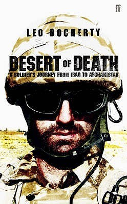 Desert of Death: A Soldiers Journey from Iraq to Afghanistan  by  Leo Docherty