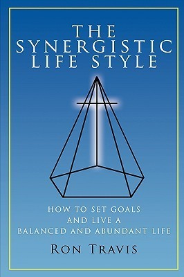 The Synergistic Life Style  by  Ron Travis