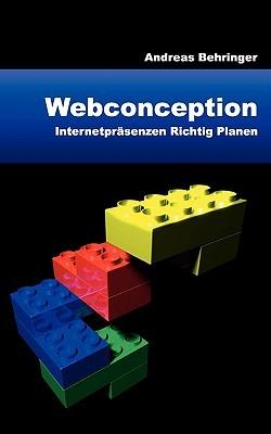 Webconception: Internetpräsenzen richtig planen Andreas Behringer
