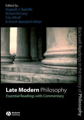 Late Modern Philosophy: Essential Readings with Commentary  by  Elizabeth Schmidt Radcliffe