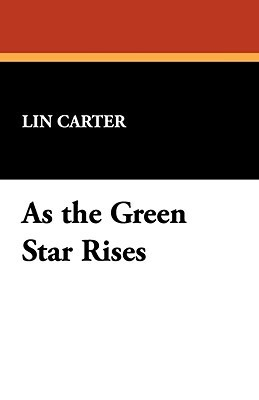 As the Green Star Rises (Green Star, #4)  by  Lin Carter
