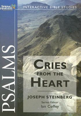 Psalms: Cries from the Heart  by  Joseph Steinburg