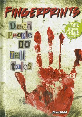 Fingerprints: Dead People Do Tell Tales Chana Stiefel