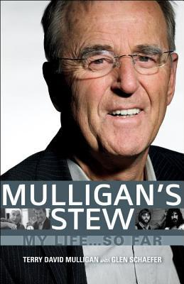 Mulligans Stew: My Life . . . So Far Terry David Mulligan