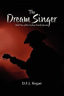 The Dream Singer D.F.J. Rogan