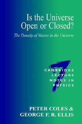 Is the Universe Open or Closed?: The Density of Matter in the Universe Peter Coles
