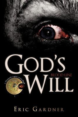 Gods Will: Blood Line Eric  Gardner