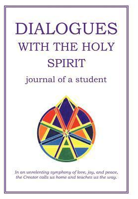 Dialogues with the Holy Spirit: Journal of a Student Rusty Stephens