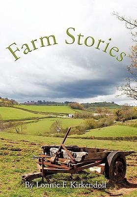 Farm Stories  by  Lonnie F. Kirkendoll