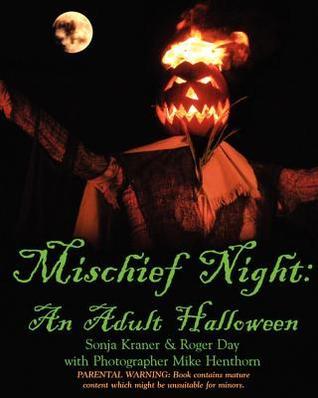 Mischief Night: An Adult Halloween  by  Sonja Kraner