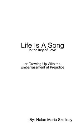 Life Is a Song  by  Helen Marie Szollosy