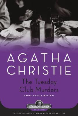 The Tuesday Club Murders: A Miss Marple Mystery  by  Agatha Christie