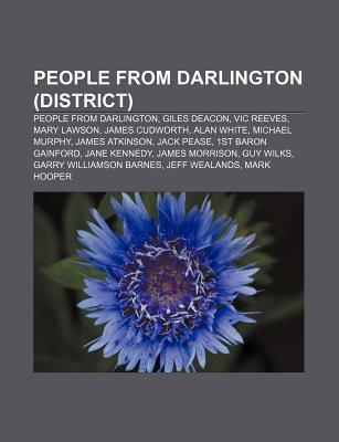 People from Darlington (District): People from Darlington, Giles Deacon, Vic Reeves, Mary Lawson, James Cudworth, Alan White, Michael Murphy Source Wikipedia