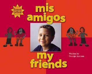 Mis Amigos = My Friends  by  George Ancona