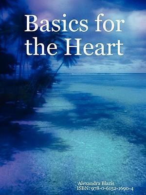 Basics for the Heart  by  Alexandra Blazis