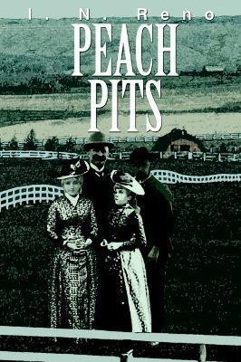 Peach Pits  by  I.N. Reno