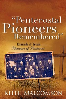 Pentecostal Pioneers Remembered Keith Malcomson