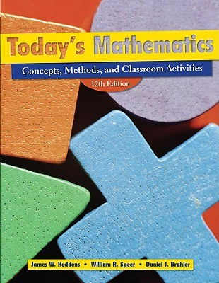 Todays Mathematics: Concepts, Methods, and Classroom Activities James W. Heddens
