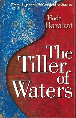 The Tiller of the Waters  by  Hoda Barakat