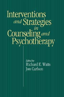 Interventions and Strategies in Counseling and Psychotherapy Richard E. Watts