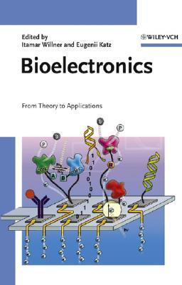 Bioelectronics: From Theory to Applications  by  Eugenii Katz