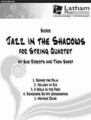 Jazz in the Shadows for String Quartet - Score  by  Sue Roberts