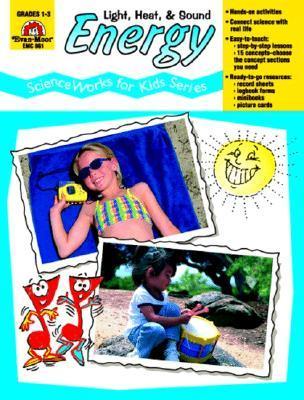 Energy: Light, Heat & Sound - Scienceworks for Kids Don Robison