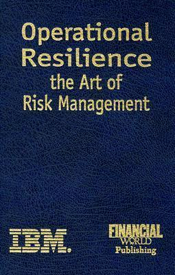 Operational Resilience: The Art of Risk Management Mike Brookbanks