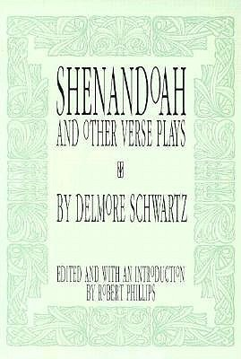 Shenandoah and Other Verse Plays  by  Delmore Schwartz